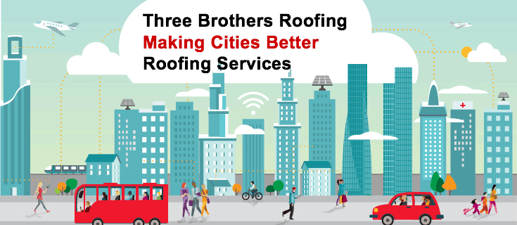 Local Cities Roofing Services Three Brothers Roofing